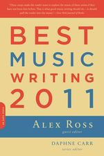 Best-Music-Writing-2011-Ross-Alex-9780306819636