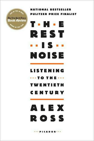 Alex Ross: The Rest Is Noise: